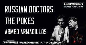 The Russian Doctors • The Pokes • Armed Armadillos @ Bandhaus Leipzig